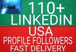 I WILL GIVE YOU 110+ USA LINKEDIN PROFILE FOLLOWERS NON DROP AND ORGANIC HIGH QUALITY PROMOTION WITH INSTANT START LIFETIME REFILL
