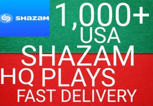 I will give you 1,000+ USA HQ Shazam Plays