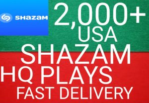 I will give you 2,000+ USA HQ Shazam Plays