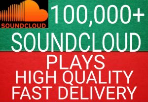 I will get you 100,000+ SoundCloud plays high quality and fast delivery
