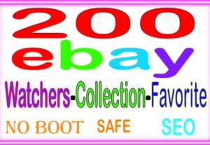Do GUARANTEED Manually 200 Ebay watchers & collection OR Favorite to Rank your item sales 12$