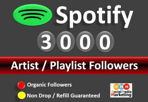 Get 3000+ Spotify Artist / Playlist Followers From HQ Account non drop / Refill Guaranteed