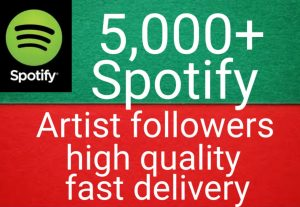 I will  give you 5,000+ HQ USA Spotify artist followers lifetime  