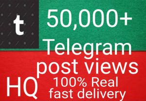 I will get you 50,000+ Telegram Post views high quality and fast delivery