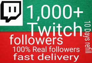 I will get you 1,000+ Twitch followers high quality and fast delivery