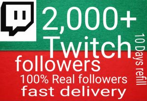 I will get you 2,000+ Twitch followers high quality and fast delivery