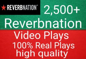 I will get you 2,500+ Reverbnation video plays high quality and fast delivery