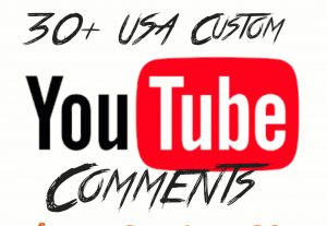 Add 30+ YouTube USA Custom Comments  with high quality promotion, real, non dropped and work instantly.