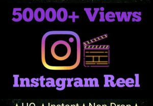 Add 50000+ Instagram Reel Views with high quality promotion, real, non dropped and work instantly.