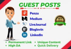 Write and publish 3 High Authority Guest posts on DA 65 to 98  guest blog sites
