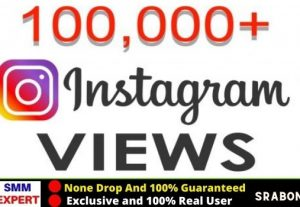 Get 100K + Instagram Video Views Instant, Organic and 100% Active User, Non-drop, Lifetime guarantee