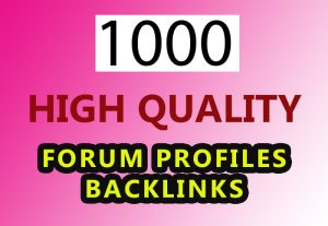 1000 forum profiles backlinks for your website for $4