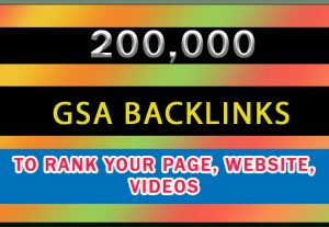 200K GSA Backlinks for rank your page, website, videos
