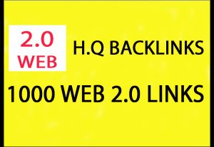 Get you 1,000 web 2.0 HQ Backlinks for $4