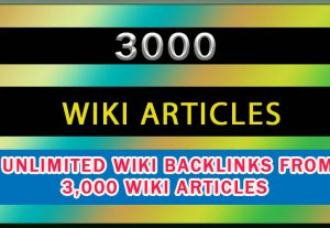 Unlimited Wiki Backlinks from 3,000 Wiki Articles for $4