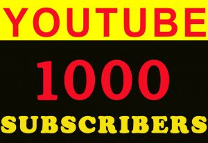 1000 H.Q Youtube subscribers for $30