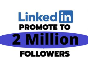 I will promote your content or any link to 2m plus linkedin followers