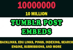 10 Million Tumblr Post Embeds for $10