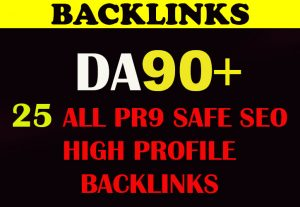DA 90+ All Pr9 25 Safe SEO High Profile Backlinks for $4