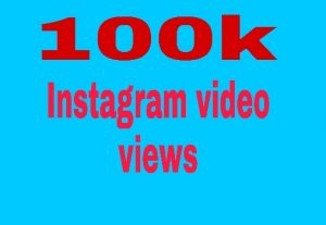 100k Instagram video views Super fast delivery