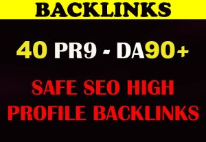 DA 90+ All Pr9 40 Safe SEO High Profile Backlinks