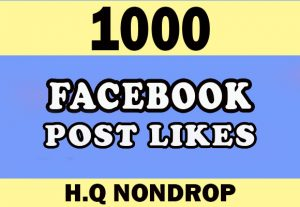 1000+ Facebook High Quality Post Likes