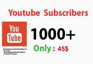 Get1000+ YouTube Subscribers only 45$