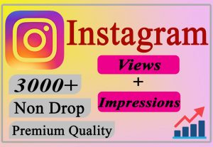 I will Provide You 3000+ Instagram Views + Impressions LIFETIME Non-Drop.