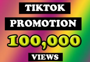 Get organic TikTok 100,000 high quality fast views