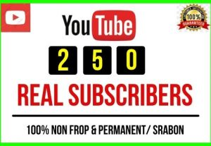 Get 250+ Youtube Real Subscribers, Non-drop and Permanent