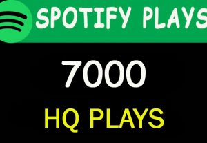 7,000 HQ Spotify Music plays from  USA, EU, ETC