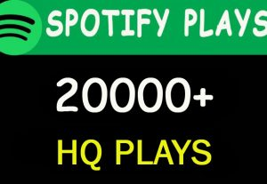 20,000+ HQ Spotify Music plays from USA, EU, ETC