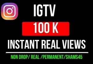 Get Instant 100K+ Real IGTV Views, all are Non-drop and Lifetime permanent