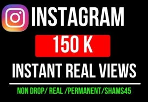 Get Instant 150K+ Real Instagram Views, all are Non-drop and Lifetime permanent
