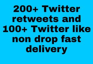 I will give you  Add 200+ twitter Retweets and 100+ twitter like 100%  Real  high quality [Instant Start]