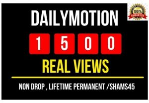 Get 1500+ Daily motion Views , Real and Non drop ,No bots , Real visitors , lifetime permanent