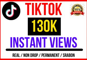 Add Instant 130k+ TikTok Real Views, Non-Drop and Lifetime permanent only 4$