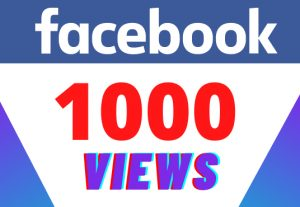 Get 1000 facebook VIEWS – Non-drop – Fast delivery- HQ