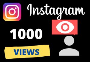 Get 1000 instagram VIEWS – Non-drop – Fast delivery