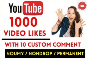 GET 1000+ YOUTUBE VIDEO LIKES AND 10 CUSTOM COMMENT NON DROP