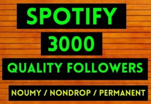 GET INSTANT 3000+ SPOTIFY FOLLOWERS , REAL AND NON DROP