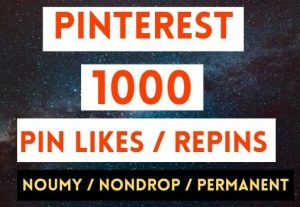 GET 1000+ PINTEREST PIN LIKES OR REPINS