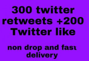 I will give you  Add 300+ twitter Retweets &200+ twitter like100%  Real Retweets high quality [Instant Start]