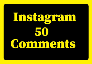 50+ Instagram comment,Best Quality and 100% real
