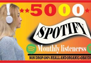 i will do spotify 5000 Monthly listenerss . best quality organic and lifetime guaranteed