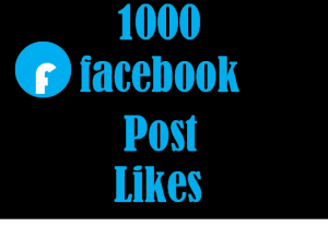 1000+ Facebook Post Likes,Best Quality And 100% Guaranteed