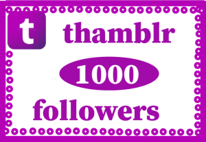 1000+ thumblr Followers,Best quality ,Non drop and 100% Real