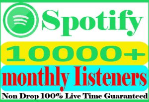 I will do 10000+  Spotify  monthly listeners Non Drop And 100% Live Time Guaranteed