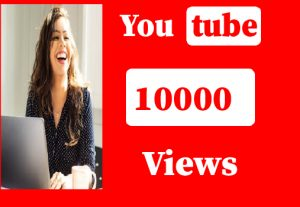 10000+ YouTube views, Non Drop,best quality and 100% Real