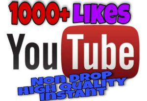 I will provide 1000+ Likes on YouTube!! Fast and HQ!!